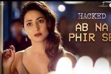 Ab Na Phir Se - Hacked Song Lyrics