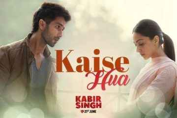 Kaise Hua Song Lyrics Kabir Singh Movie