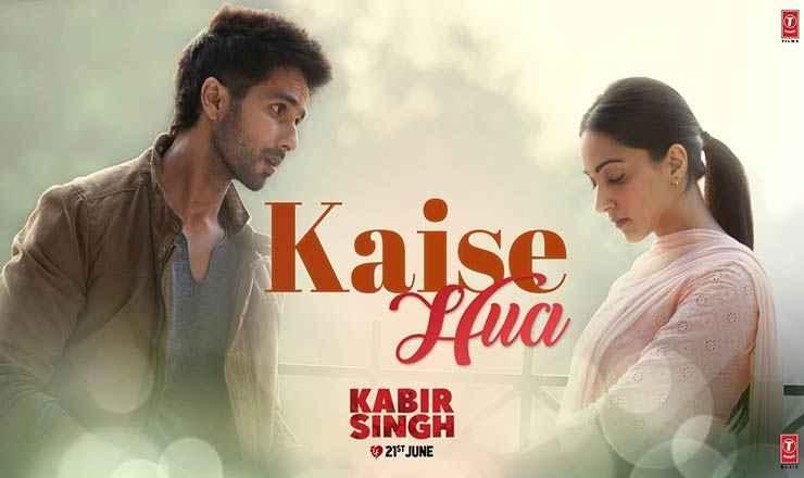 Kaise Hua Song Lyrics Kabir Singh Movie