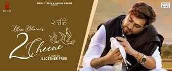 2 Cheene Song Lyrics Khan Bhaini