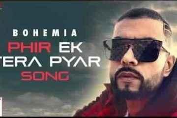 Phir Ek Tera Pyar Lyrics by Bohemia