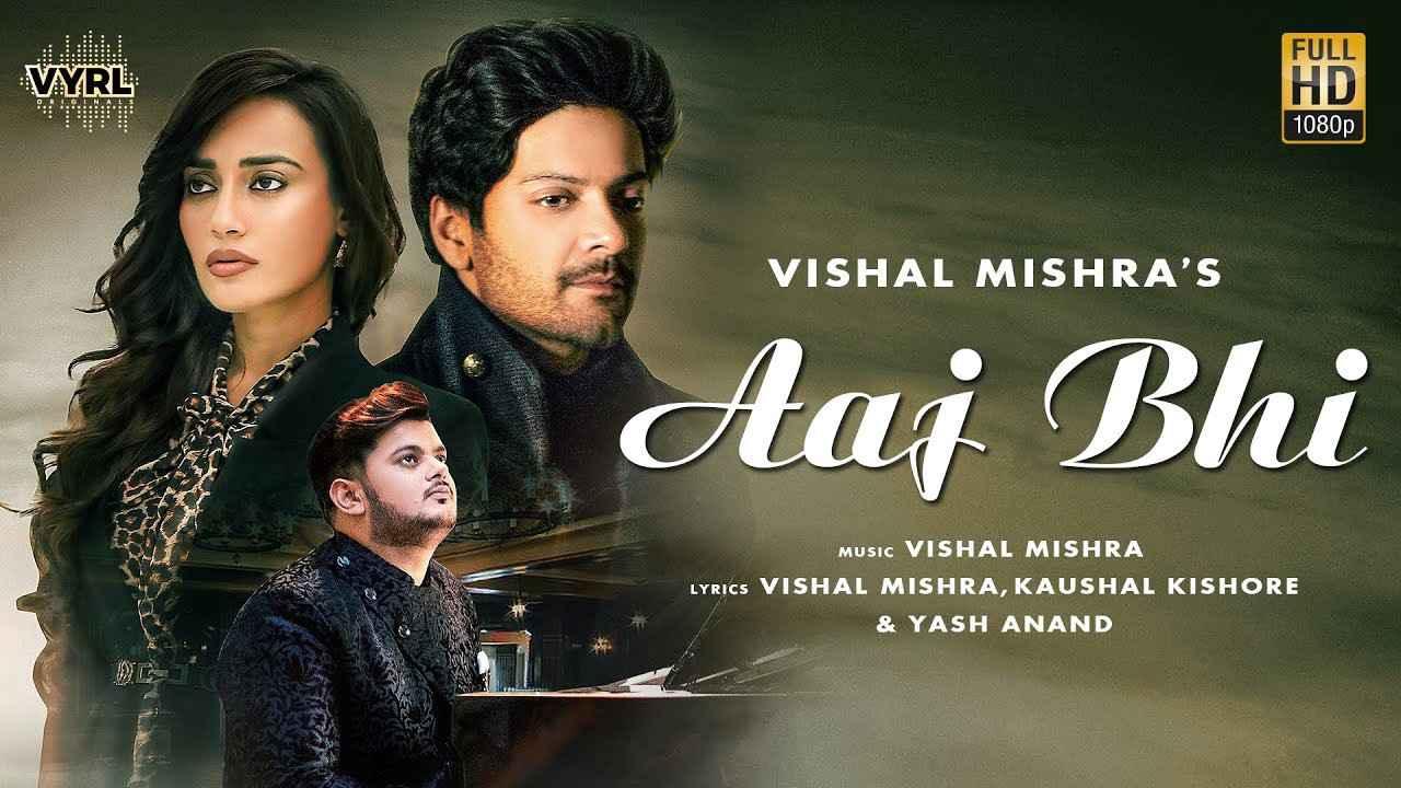 Aaj Bhi Song Lyrics Vishal Mishra