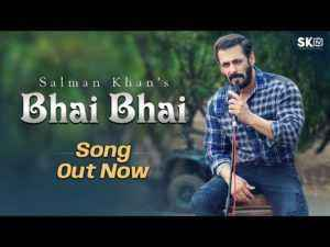 Bhai Bhai Song Lyrics Salman Khan in Hindi
