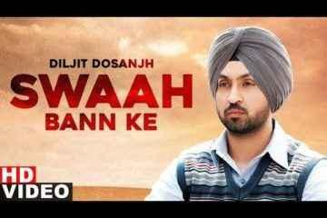 Punjabi Song Swaah Ban Ke Lyrics Diljit Dosanjh