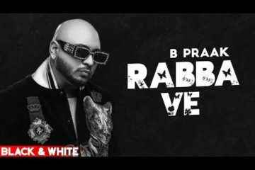 Rabba Ve Song Lyrics By B Praak