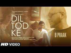 Dil Tod Ke Song Lyrics With Chords B Praak
