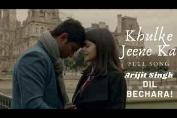 Khulke Jeene Ka Lyrics In Hindi Dil Bechara