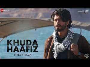 Khuda Haafiz Title Song Lyrics