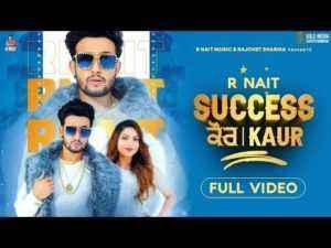 Punjabi Song Success Kaur Lyrics R Nait