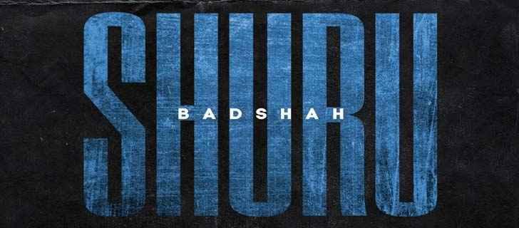 Shuru Lyrics by Badshah