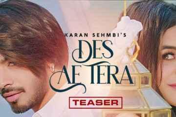 Karan Sehmbi Des Ae Tera Lyrics