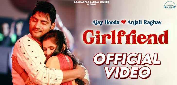 Ajay Hooda Girlfriend Lyrics