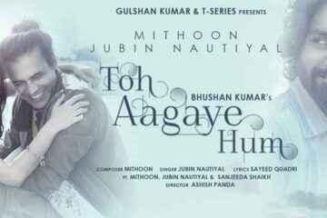 Jubin Nautiyal Toh Aagaye Hum Lyrics