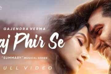 Gajendra Verma Aaj Phir Se Lyrics