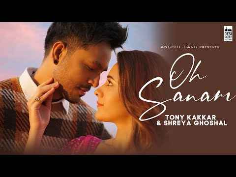 Tony Kakkar Oh Sanam Song