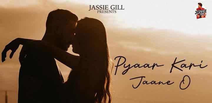 Jassi Gill Pyaar Kari Jaane O Lyrics